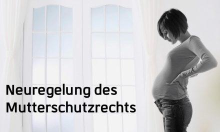 Gesetz zur Neuregelung des Mutterschutzrechts